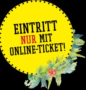 Eintritt nur mit Online-Ticket!